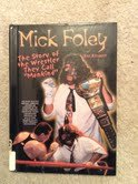 "Mick Foley: The Story of the Wrestler They Call ""Mankind"" (Pro Wrestling Legends)"