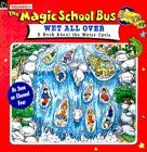 Wet All Over: Book About the Water Cycle (Magic School Bus TV Tie-ins)