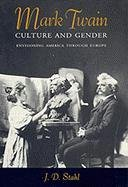 Mark Twain, Culture and Gender: Envisioning America Through Europe