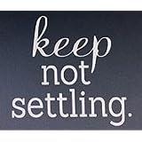 Keep Not沈下インスピレーションデカールビニールsticker|cars Trucks Vans壁laptop|ホワイト|5.5X 5in|lli071
