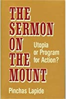 The Sermon on the Mount, Utopia or Program for Action?