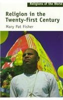 Religions of the World: Religion in the Twenty-First Century (Religions of the World Series)