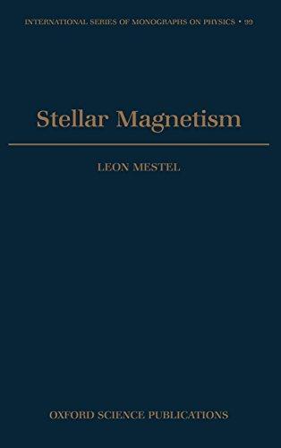 Stellar Magnetism (International Series of Monographs on Physics)