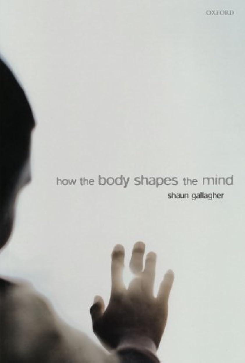 才能ジョージバーナードバイバイHow the Body Shapes the Mind