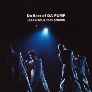 Da Best of DA PUMP JAPAN TOUR 2003 REBORN(CCCD)