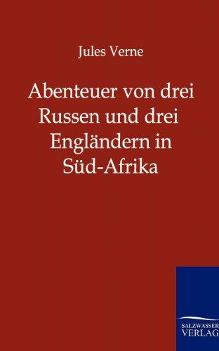 Download Abenteuer Von Drei Russen Und Drei Englaendern in Sued-Afrika 3864440823