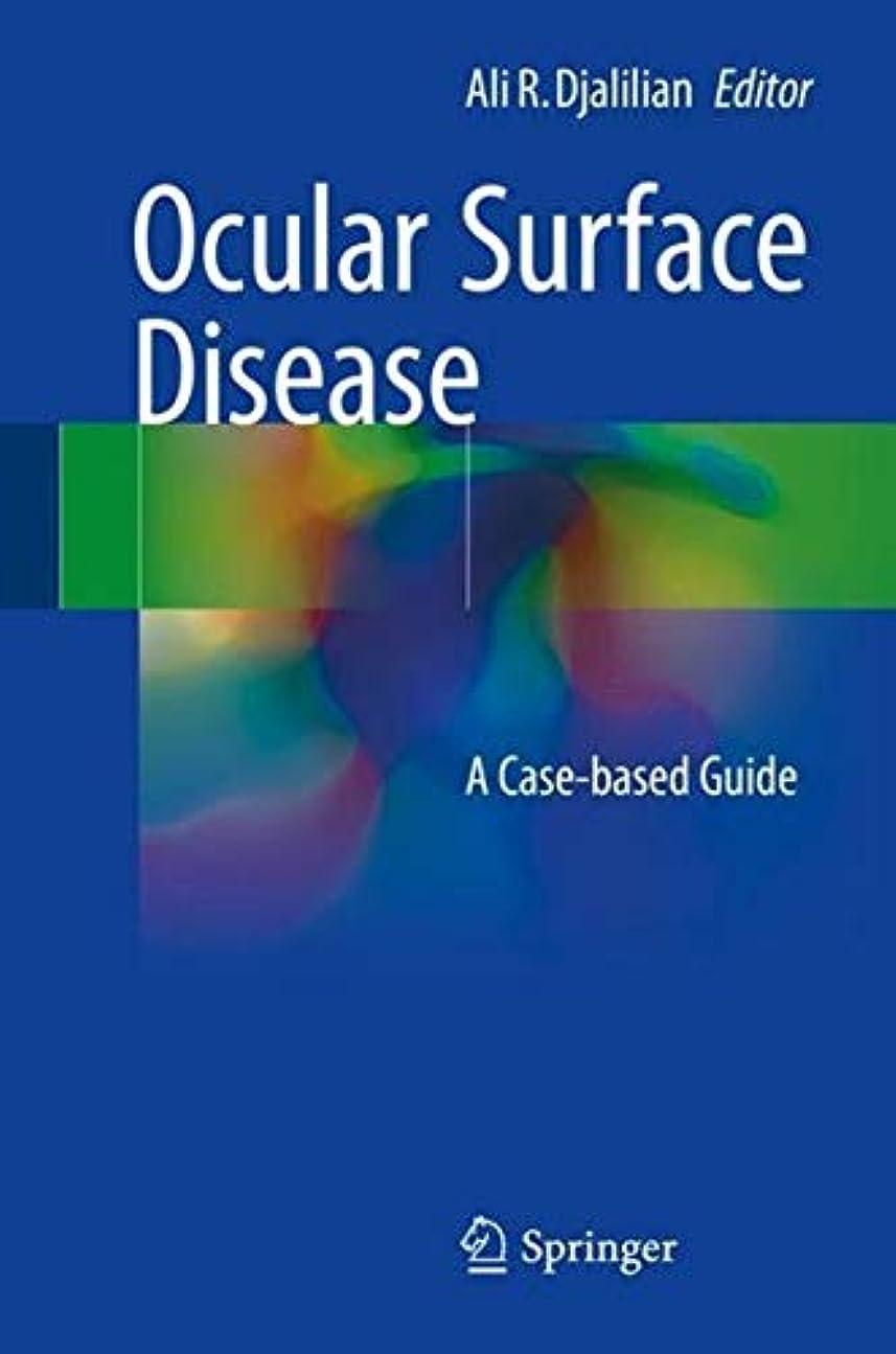 一杯請う去るOcular Surface Disease: A Case-Based Guide