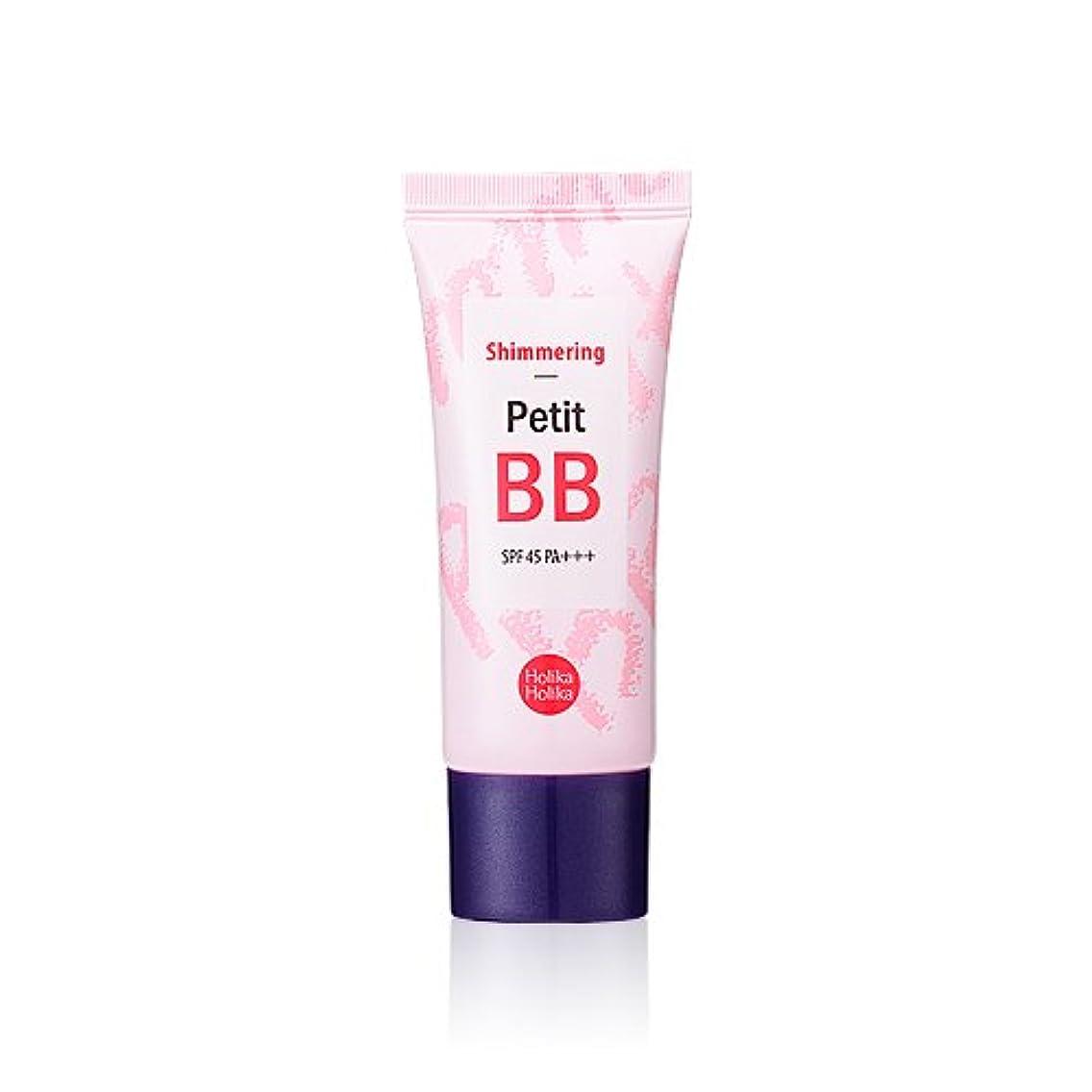 引退した純粋な定説Holika Holika Petit BB Cream Shimmering SPF45 PA+++ 30mlホリカホリカ プチ BB シューマーリングSPF45 PA+++ 30ml [並行輸入品]