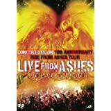 LIVE FROM ASHES~10th ANNIVERSARY RISE FROM ASHES TOUR