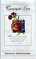 Married Love: Delights of Wisdom Relating to Married Love Followed by Pleasures of Insanity Relating to Licentious Love