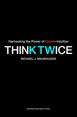 Download Think Twice: Harnessing the Power of Counterintuition 1422176754
