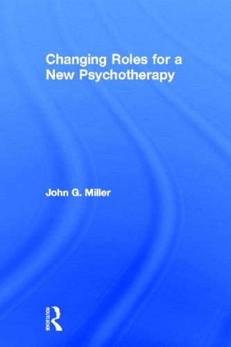 Download Changing Roles for a New Psychotherapy 0415898439