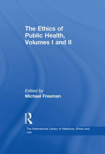 The Ethics of Public Health, Volumes I and II (The International Library of Medicine, Ethics and Law) (English Edition)