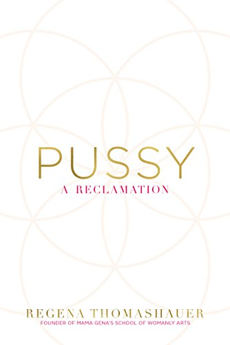 Pussy a reclamation ebook regena thomashauer amazon pussy a reclamation ebook regena thomashauer amazon kindle store fandeluxe Image collections