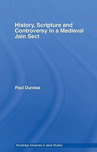 History, Scripture and Controversy in a Medieval Jain Sect (Routledge Advances in Jaina Studies) (English Edition)
