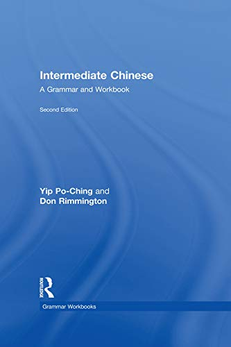 Intermediate Chinese: A Grammar and Workbook (Grammar Workbooks) (English Edition)