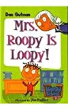 Mrs. Roopy Is Loopy! (My Weird School)