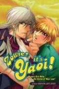 Zowie! It's Yaoi!: Western Girls Write Hot Stories of Boys' Love