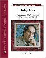 Critical Companion to Philip Roth: A Literary Reference to His Life and Work (Critical Companions)