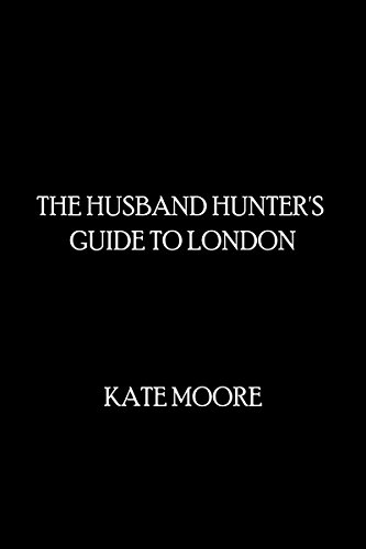 The Husband Hunter's Guide to London