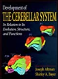 Development of the Cerebellar System: In Relation to Its Evolution, Structure, and Functions