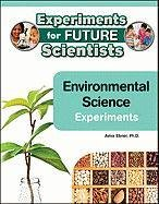 Environmental Science Experiments (Experiments for Future Scientists)