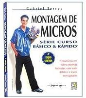 Montagem De Micros: Série Curso Básico E Rápido