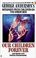 Our Children Forever: George Anderson's Messages From Children on the Other Side【洋書】 [並行輸入品]