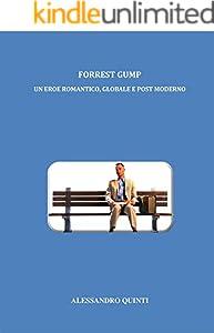 Forrest Gump - Un eroe romantico, globale e post moderno (Italian Edition)