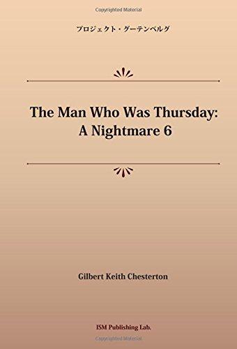 The Man Who Was Thursday: A Nightmare 6 (パブリックドメイン NDL所蔵古書POD)の詳細を見る