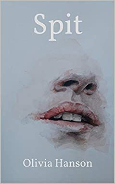 Spit: A Book of Poetry (English Edition)