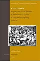 A Real Presence: Religious and Social Dynamics of the Eucharistic Conflicts in Early Modern Augsburg 1520-1530 (Studies in the History of Christian Traditions)