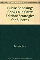 Public Speaking: Strategies for Success, Books a la Carte Edition (4th Edition)
