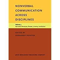 Nonverbal Communication across Disciplines: Volume 3: Narrative literature theater cinema translation【洋書】 [並行輸入品]