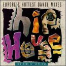 Hip House: Europe's Hottest Dance Mixes