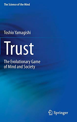 Trust―the evolutionary game of (The Science of the mind)