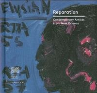 Reparation. Contemporary artists from New Orleans