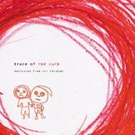 レッドカーブの思い出 trace of red curb dedicated from rei harakami