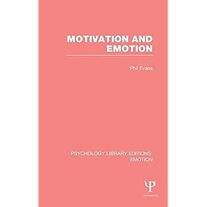 Motivation and Emotion (PLE: Emotion) (Psychology Library Editions: Emotion)