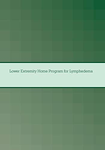 Lower Extremity Home Program for Lymphedema
