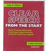 Clear Speech from the Start Audio Cassette Set (3 Cassettes): Basic Pronunciation and Listening Comprehension in North American English (Clear Speech S)
