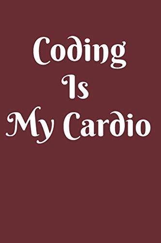 [画像:Coding Is My Cardio Notebook Journal: Code Notebook Blanked Lined Journal Diary Planner Workbook for Coders Developers Coding Companion Gift]