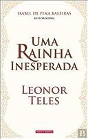 Uma Rainha Inesperada: Leonor Teles
