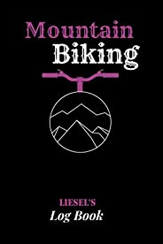 Mountain Biking Liese's Log Book: Personalized Log Book journal for Women | 6x9 inch 100 pages | gift log