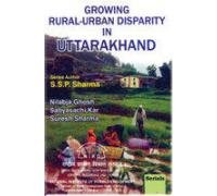 Growing Rural-Urban Disparity in Uttarakhand