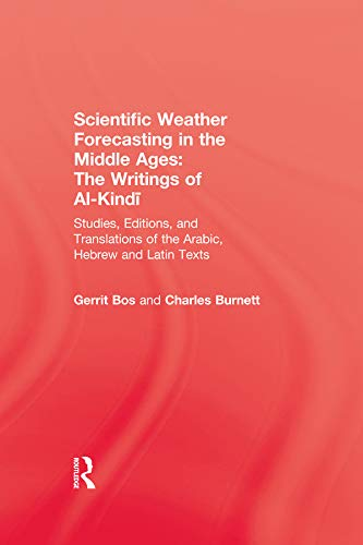 Scientific Weather Forecasting In The Middle Ages: The Writings of Al-Kindi (The Sir Henry Wellcome Series) (English Edition)