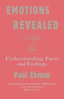 Emotions Revealed: Understanding Faces and Feelings by [Ekman, Paul]