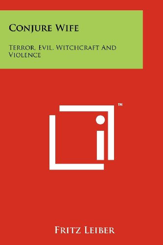 Download Conjure Wife: Terror, Evil, Witchcraft and Violence 1258129590