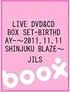 LIVE DVD&CD BOX SET『-BIRTHDAY-』~2011.11.11 SHINJUKU BLAZE~()