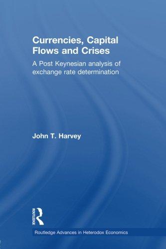 Download Currencies, Capital Flows and Crises (Routledge Advances in Heterodox Economics) 0415781205